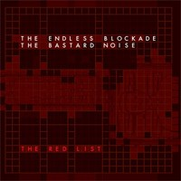 Bastard Noise / The Endless Blockade - The Red List (Cover Artwork)