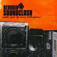 Bedouin Soundclash - Where Have the Songs Played Gone To? (Cover Artwork)