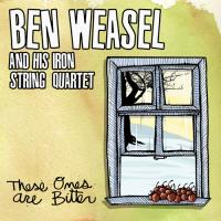 Ben Weasel - These Ones Are Bitter (Cover Artwork)
