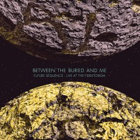 Between the Buried and Me - Future Sequence: Live at the Fidelitorium (Cover)