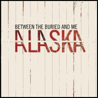 Between The Buried And Me - Alaska (Cover Artwork)