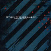 Between The Buried And Me - The Silent Circus (Cover Artwork)