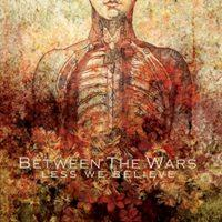 Between the Wars - Less We Believe (Cover Artwork)
