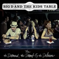 Big D and the Kids Table - For the Damned, the Dumb & the Delirious (Cover Artwork)