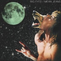 Big Eyes / Mean Jeans - Split [7-inch] (Cover Artwork)