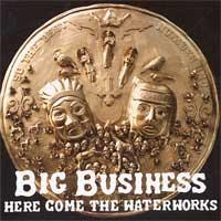 Big Business - Here Come the Waterworks (Cover Artwork)