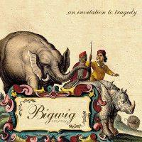Bigwig - An Invitation to Tragedy (Cover Artwork)