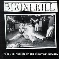 Bikini Kill - The CD Version of the First Two Records (Cover Artwork)