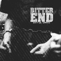 Bitter End - Guilty as Charged (Cover Artwork)