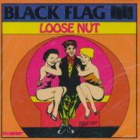 Black Flag - Loose Nut (Cover Artwork)