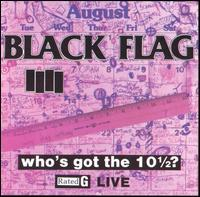 Black Flag - Who's Got the 10½?: Live (Cover Artwork)