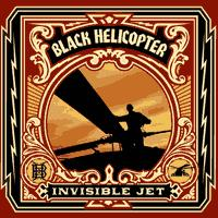 Black Helicopter - Invisible Jet (Cover Artwork)