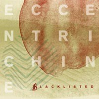 Blacklisted - Eccentrichine [7-inch] (Cover Artwork)