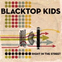 Blacktop Kids - Right in the Street (Cover Artwork)