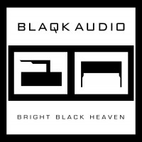 Blaqk Audio - Bright Black Heaven (Cover Artwork)