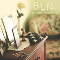 Blis. - Starting Fires In My Parents House [EP] (Cover)