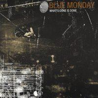 Blue Monday - What's Done Is Done (Cover Artwork)