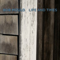 Bob Mould - Life and Times (Cover Artwork)
