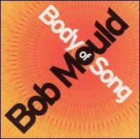Bob Mould - Body Of Song (Cover Artwork)