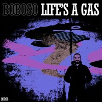 Boboso - Life's A Gas [mix tape] (Cover Artwork)