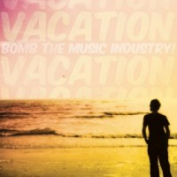 Bomb the Music Industry! - Vacation (Cover Artwork)