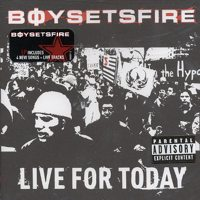Boy Sets Fire - Live For Today (Cover Artwork)