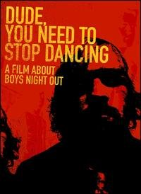 Boys Night Out - Dude, You Need to Stop Dancing DVD (Cover Artwork)
