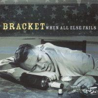 Bracket - When All Else Fails (Cover Artwork)