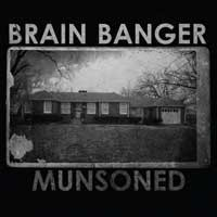 Brain Banger - Munsoned (Cover Artwork)
