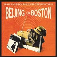 Brain Failure / Big D and the Kids Table - Beijing to Boston (Cover Artwork)