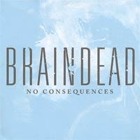 Braindead - No Consequences (Cover Artwork)