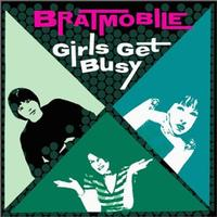 Bratmobile - Girls Get Busy (Cover Artwork)