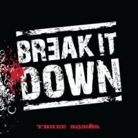 Break It Down - Three Songs (Cover Artwork)