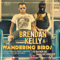 Brendan Kelly and the Wandering Birds - I'd Rather Die Than Live Forever (Cover Artwork)