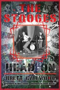Brett Callwood - The Stooges: Head On, A Journey Through the Michigan Underground [book] (Cover Artwork)