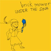 Brick Mower - Under the SInk (Cover Artwork)