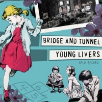 Bridge and Tunnel / Young Livers - Split Record [7 inch] (Cover Artwork)