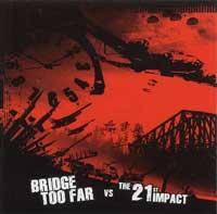 Bridge Too Far / The 21st Impact - Split (Cover Artwork)