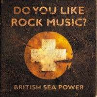 British Sea Power - Do You Like Rock Music? (Cover Artwork)