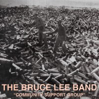 Bruce Lee Band - Community Support Group [EP] (Cover Artwork)