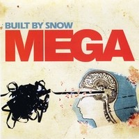 Built by Snow - Mega (Cover Artwork)