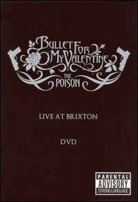 Bullet for My Valentine - The Poison: Live at Brixton DVD (Cover Artwork)