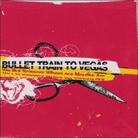 Bullet Train To Vegas - We Put Scissors Where Our Mouths Are (Cover Artwork)