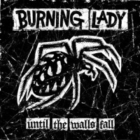 Burning Lady - Until The Walls Fall (Cover Artwork)