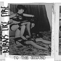 Burns Like Fire - To The Ground [EP] (Cover)