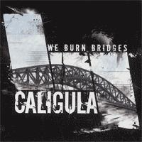 Caligula - We Burn Bridges (Cover Artwork)