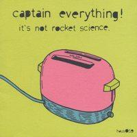 Captain Everything! - It's Not Rocket Science. (Cover Artwork)