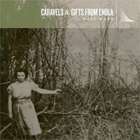 Caravels / Gifts from Enola - Well Worn [12-inch] (Cover Artwork)
