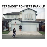 Ceremony - Rohnert Park (Cover Artwork)