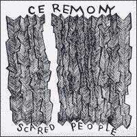 Ceremony - Scared People [7 inch] (Cover Artwork)